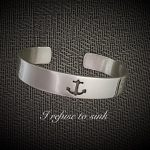 """I Refuse to Sink"" cuff bracelet"